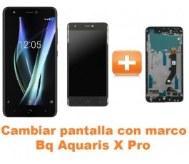 Cambiar pantalla completa con marco Bq Aquaris X Pro