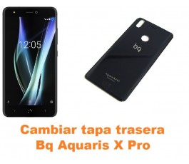 Cambiar tapa trasera Bq Aquaris X Pro