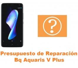 Presupuesto de reparación Bq Aquaris V Plus
