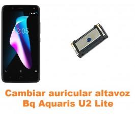 Cambiar auricular altavoz Bq Aquaris U2 Lite