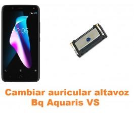 Cambiar auricular altavoz Bq Aquaris VS