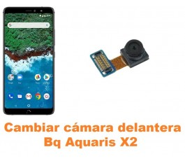 Cambiar cámara delantera Bq Aquaris X2