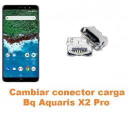 Cambiar conector carga Bq Aquaris X2 Pro