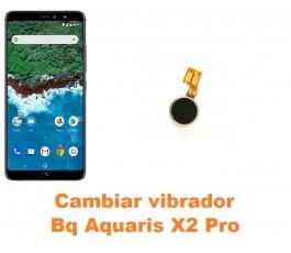 Cambiar vibrador Bq Aquaris X2 Pro