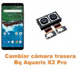 Cambiar cámara trasera Bq Aquaris X2 Pro