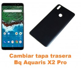 Cambiar tapa trasera Bq Aquaris X2 Pro