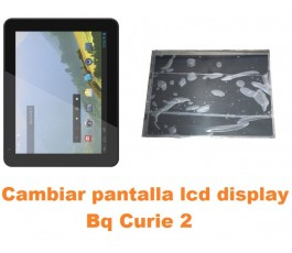 Cambiar pantalla lcd display Bq Curie 2