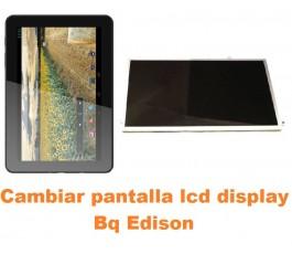 Cambiar pantalla lcd display Bq Edison