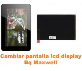 Cambiar pantalla lcd display Bq Maxwell