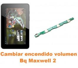 Cambiar encendido y volumen Bq Maxwell 2