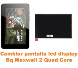 Cambiar pantalla lcd display Bq Maxwell 2 Quad Core