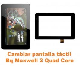 Cambiar pantalla táctil cristal Bq Maxwell 2 Quad Core