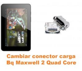 Cambiar conector carga Bq Maxwell 2 Quad Core