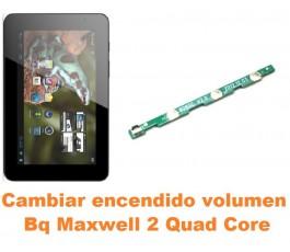 Cambiar encendido y volumen Bq Maxwell 2 Quad Core