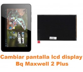 Cambiar pantalla lcd display Bq Maxwell 2 Plus