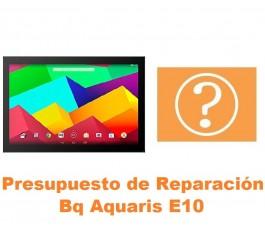 Presupuesto de reparación Bq Aquaris E10