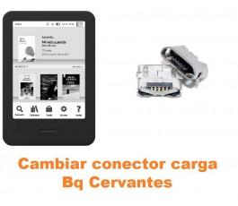 Cambiar conector carga Bq Cervantes