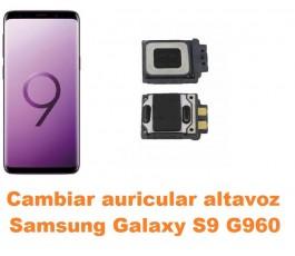 Cambiar auricular altavoz Samsung Galaxy S9 G960