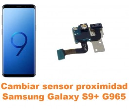 Cambiar sensor proximidad Samsung Galaxy S9 Plus G965