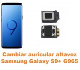 Cambiar auricular altavoz Samsung Galaxy S9 Plus G965