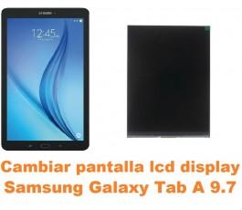 Cambiar pantalla lcd display Samsung Tab A 9.7 T550 T551 T555