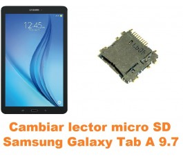 Cambiar lector micro SD Samsung Tab A 9.7 T550 T551 T555