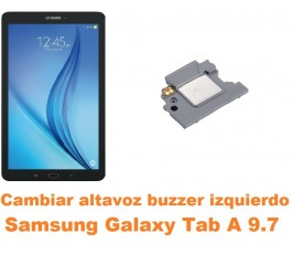 Cambiar altavoz buzzer izquierdo Samsung Tab A 9.7 T550 T551 T555