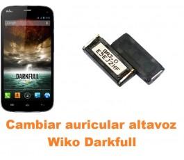 Cambiar auricular altavoz Wiko Darkfull