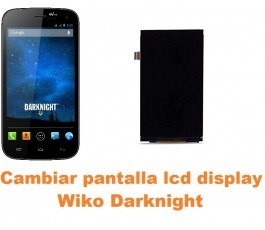 Cambiar pantalla lcd display Wiko Darknight