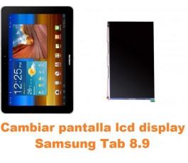 Cambiar pantalla lcd display Samsung Tab 8.9 P7300 P7310 P7320