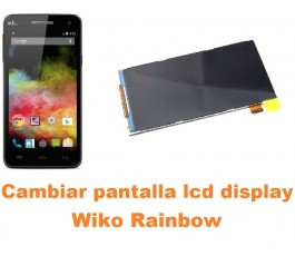 Cambiar pantalla lcd display Wiko Rainbow