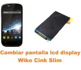 Cambiar pantalla lcd display Wiko Cink Slim