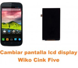 Cambiar pantalla lcd display Wiko Cink Five