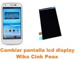Cambiar pantalla lcd display Wiko Cink Peax