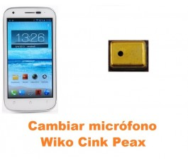 Cambiar micrófono Wiko Cink Peax