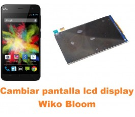 Cambiar pantalla lcd display Wiko Bloom