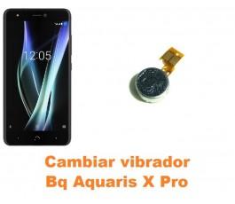 Cambiar vibrador Bq Aquaris X Pro