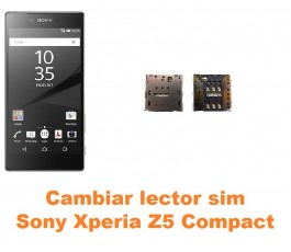 Cambiar lector sim Sony Xperia Z5 Compact
