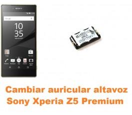 Cambiar auricular altavoz Sony Xperia Z5 Premium