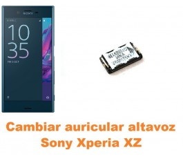 Cambiar auricular altavoz Sony Xperia XZ
