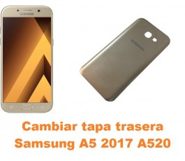 Cambiar tapa trasera Samsung Galaxy A5 2017 A520