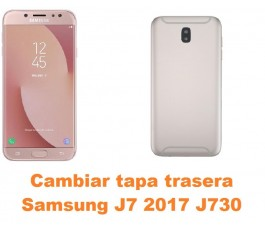 Cambiar tapa trasera Samsung Galaxy J7 2017 J730