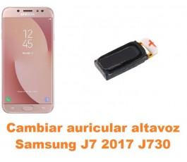 Cambiar auricular altavoz Samsung Galaxy J7 2017 J730