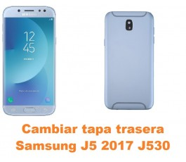 Cambiar tapa trasera Samsung Galaxy J5 2017 J530
