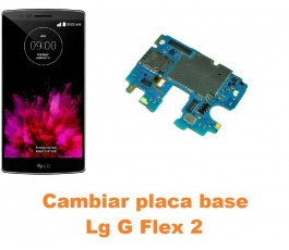 Cambiar placa base Lg Optimus G Flex 2 H955
