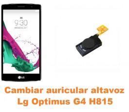 Cambiar auricular altavoz Lg Optimus G4 H815