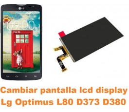 Cambiar pantalla lcd display Lg Optimus L80 D373 D380