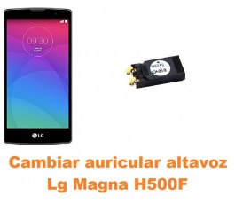 Cambiar auricular altavoz Lg Magna H500F