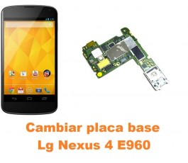 Cambiar placa base Lg Nexus 4 E960