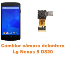 Cambiar cámara delantera Lg Nexus 5 D820